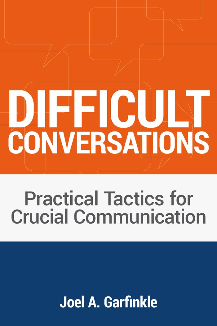 Difficult Conversations: Practical Tactics for Crucial Communication