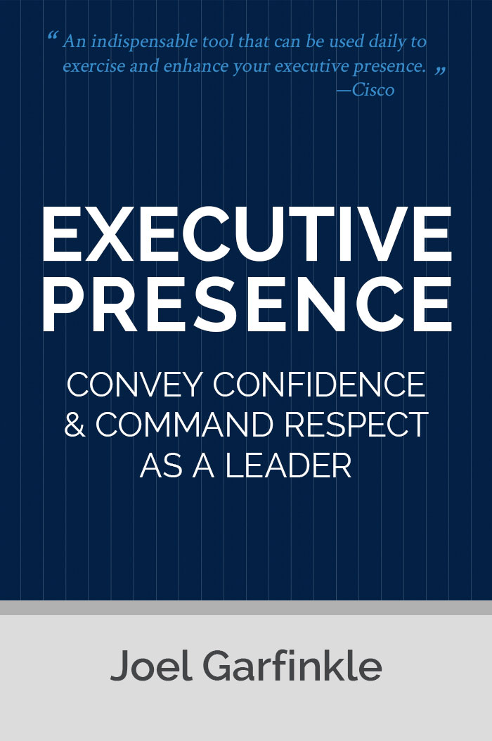 Executive Presence: Becoming a More Effective and Influential Business Leader