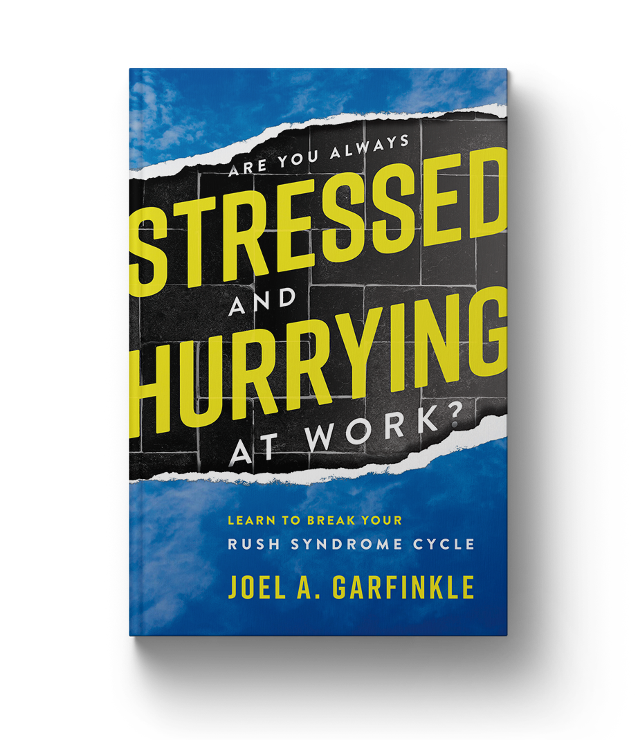 Are You Always Stressed and Hurrying at Work?